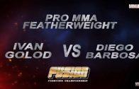 Fusion 26: Diego Barbosa vs Ivan Golod